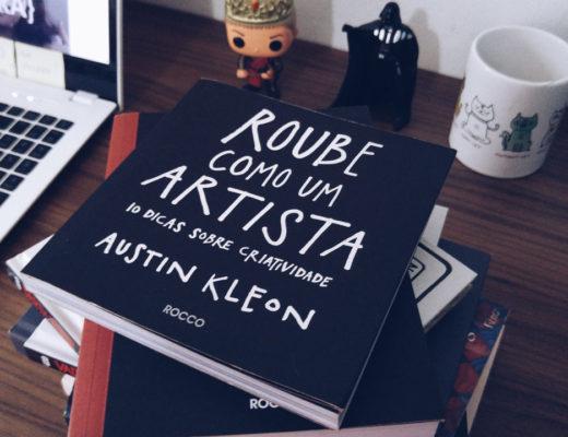 roube-como-um-artista-austin-kleon-livros-que-amamos-inspiracao-um-cafe-pra-dois-destaque